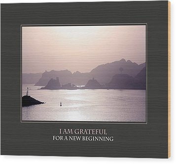 I Am Grateful For A New Beginning Wood Print by Donna Corless