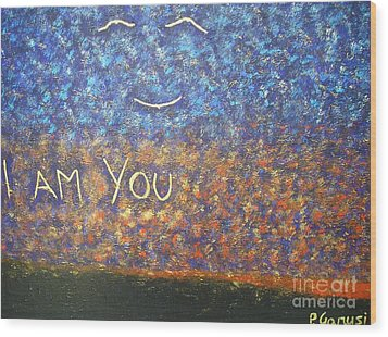 I Am You Wood Print by Piercarla Garusi