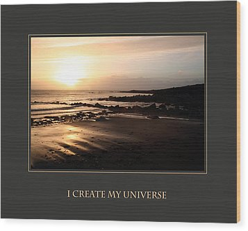 I Create My Universe Wood Print by Donna Corless