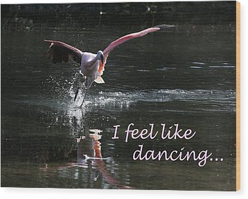 I Feel Like Dancing Wood Print by Karol Livote