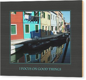 I Focus On Good Things  Wood Print by Donna Corless