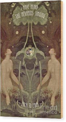 I Have Heard The Mermaids Singing Wood Print