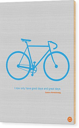 I Have Only Good Days And Great Days Wood Print by Naxart Studio