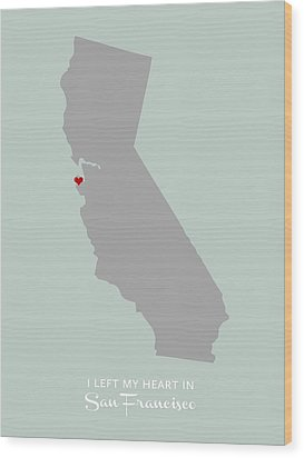 I Left My Heart In Sf Wood Print