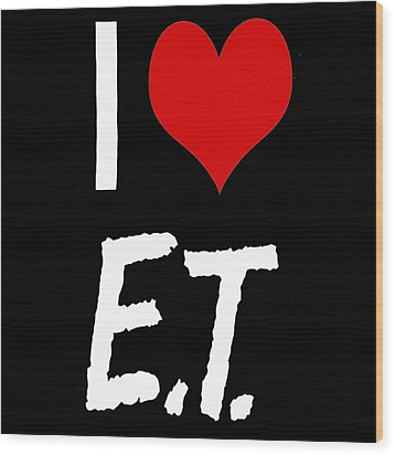 Wood Print featuring the digital art I Love E.t. by Gina Dsgn