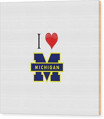 I Love Michigan Wood Print