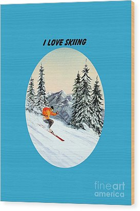 Wood Print featuring the painting I Love Skiing  by Bill Holkham