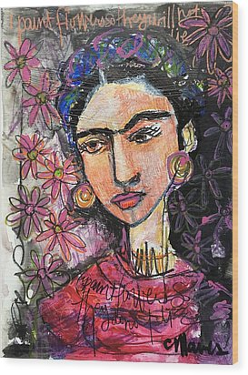 I Paint Flowers So They Will Not Die Wood Print by Laurie Maves ART
