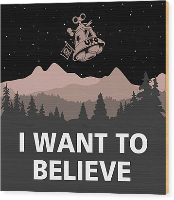 Wood Print featuring the digital art I Want To Believe by Gina Dsgn
