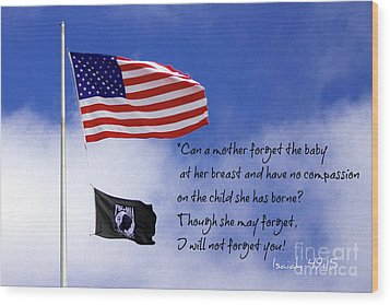 Wood Print featuring the photograph I Will Not Forget You American Flag Pow Mia Flag Art by Reid Callaway