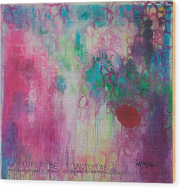 Wood Print featuring the painting Id Like To Be Unstoppable by Laurie Maves ART