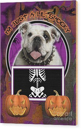 I'm Just A Lil' Spooky Bulldog Wood Print by Renae Laughner