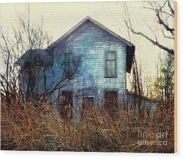 Wood Print featuring the photograph I'm Not Home Right Now, Please Leave A Message - Abandoned Farmhouse by Janine Riley