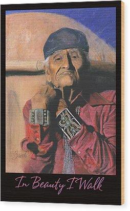 In Beauty I Walk - Original Pastel - Navajo Medicine Man Wood Print