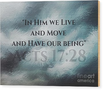 In Him We Live... Wood Print by Sharon Soberon