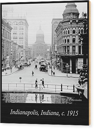 Indianapolis, Indiana, Downtown Area, C. 1915, Vintage Photograp Wood Print by A Gurmankin