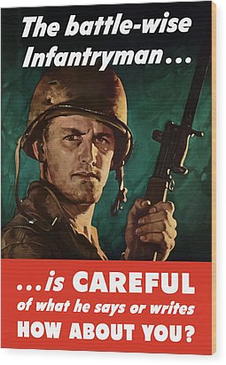 Infantryman Is Careful Of What He Says Wood Print by War Is Hell Store