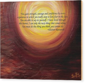 'insatiable' Painting With Eleanor Roosevelt Quote Wood Print by Shannon Keavy