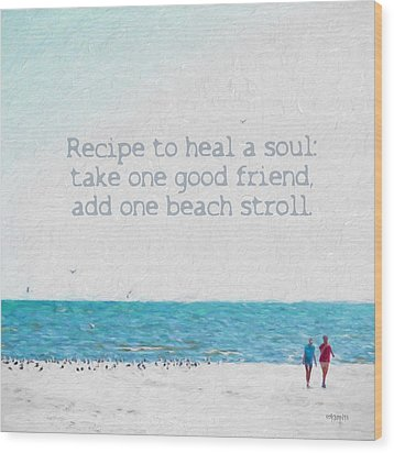 Inspirational Beach Quote Seashore Coastal Women Girlfriends Wood Print