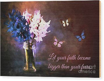 Inspirational Flower Art Wood Print