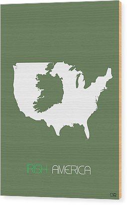Irish America Poster Wood Print by Naxart Studio