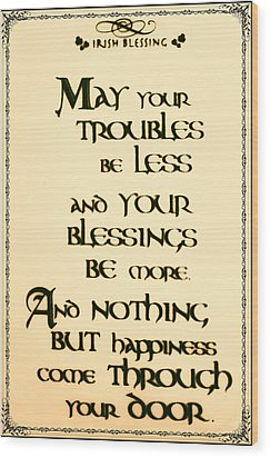 Irish Blessing Wood Print by Bill Cannon