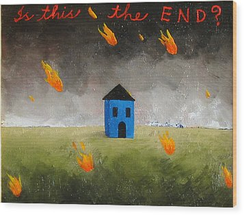 Is This The End Wood Print by Pauline Lim