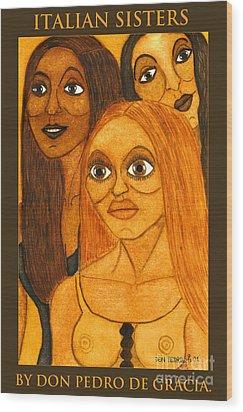 Italian Sisters Wood Print