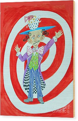 It's A Mad, Mad, Mad, Mad Tea Party -- Humorous Mad Hatter Portrait Wood Print