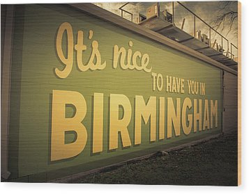 It's Nice To Have You In Birmingham Sign Wood Print