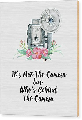 Wood Print featuring the digital art It's Who Is Behind The Camera by Colleen Taylor