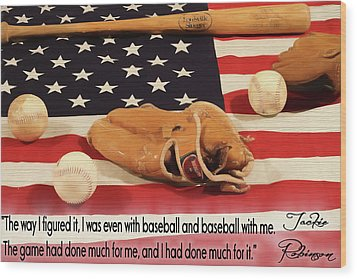Jackie Robinson Baseball Quote Wood Print by Dan Sproul