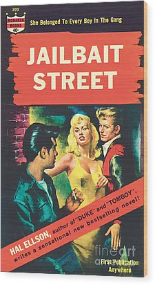 Wood Print featuring the painting Jailbait Street by Ray Johnson