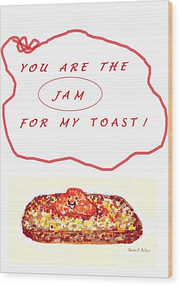 Wood Print featuring the drawing Jam For My Toast by Denise Fulmer