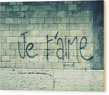 Je T'aime Wood Print by Will Grant