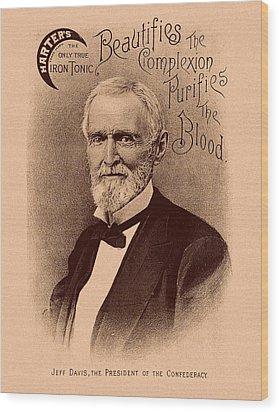 Jefferson Davis Vintage Advertisement Wood Print by War Is Hell Store