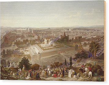 Jerusalem In Her Grandeur Wood Print by Henry Courtney Selous