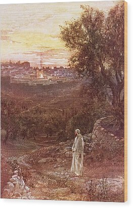 Jesus On The Mount Of Olives Wood Print by William Brassey Hole