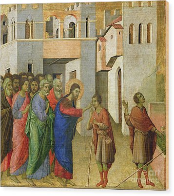 Jesus Opens The Eyes Of A Man Born Blind Wood Print by Duccio di Buoninsegna