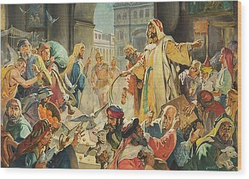 Jesus Removing The Money Lenders From The Temple Wood Print by James Edwin McConnell
