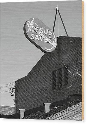 Jesus Saves Stockton Ca Wood Print by Troy Montemayor