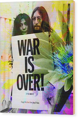 John And Yoko - War Is Over Wood Print by Andrew Osta
