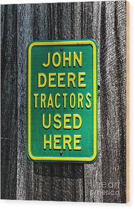 John Deere Used Here Wood Print