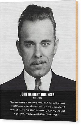 John Dillinger -- Public Enemy No. 1 Wood Print by Daniel Hagerman
