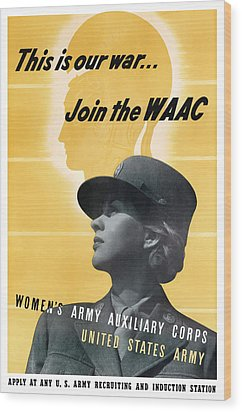 Join The Waac Wood Print by War Is Hell Store