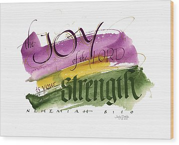 Joy Strength II Wood Print by Judy Dodds