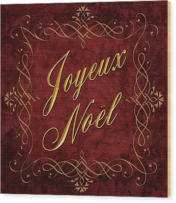 Joyeux Noel In Red And Gold Wood Print by Caitlyn  Grasso