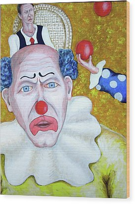 Jugglers And Clowns Wood Print by Don Gentle