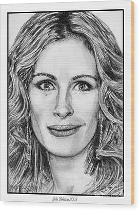 Julia Roberts In 2008 Wood Print by J McCombie