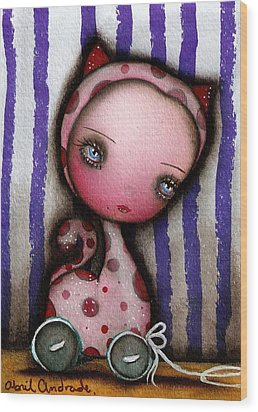 Just A Toy Wood Print by  Abril Andrade Griffith